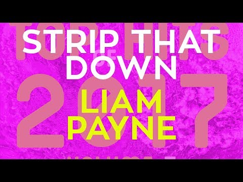 Strip That Down - Liam Payne f. Quavo...