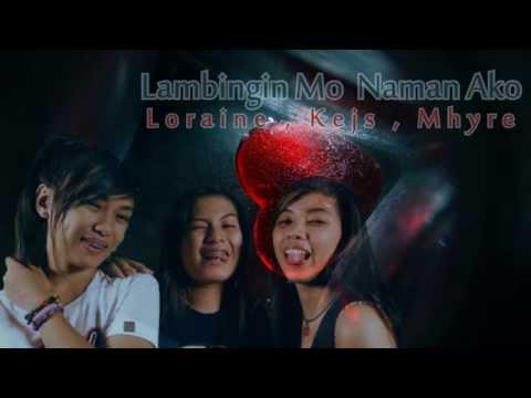 Chords for Lambingin Mo Naman Ako - Loraine,Kejs,Mhyre (Breezymusic2014)