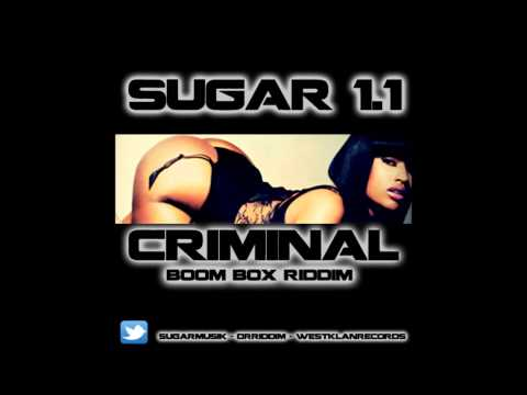 ★SUGAR 1.1 ★ CRIMINAL( BOOM BOX RIDDIM ) ★ DANCEHALL 2014 ★
