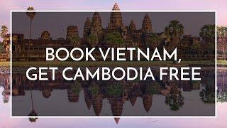 Book Vietnam, get Cambodia FREE