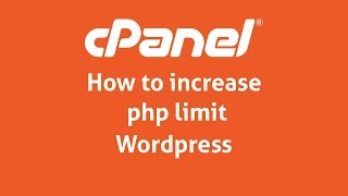 how to increase php limit wordpress cpanel 2017