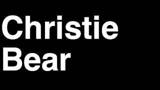 How to Pronounce Christie Bear Assignment Desk TMZ Celebrity Tabloid TV News Show