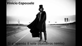 Vinicio Capossela - si è spento il sole (italoBros remix)