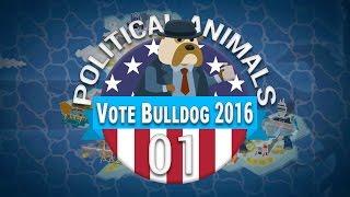 Political Animals #01 Bulldog #VoteBulldog2016 - Let's Play