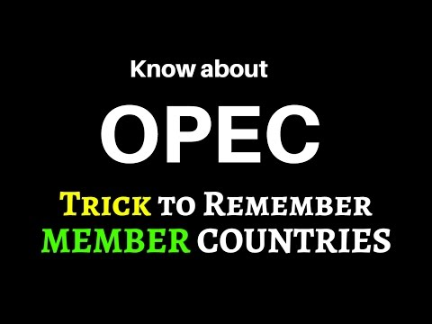 All about OPEC and Trick to Remember members