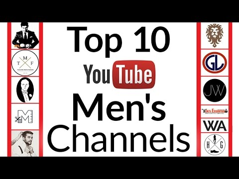 Top 10 YouTube Channels For Men | Best Men's YouTubers 2016 | Style Industry Leaders To Watch