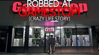 ROBBED At GAMESTOP! (CRAZY Life Story!)