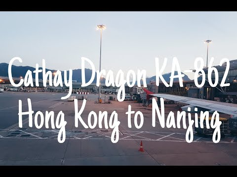 My Flight Experience #15 | Cathay Dragon - Hong Kong (HKG) to Nanjing (NKG) KA862