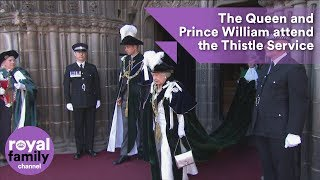 The Queen and Prince William attend the Thistle Service in Scotland