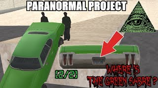 WHERE IS THE GREEN SABRE? [2/2] GTA San Andreas Myths - PARANORMAL PROJECT 69