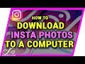 How to DOWNLOAD Instagram Photos to Your Computer 2018