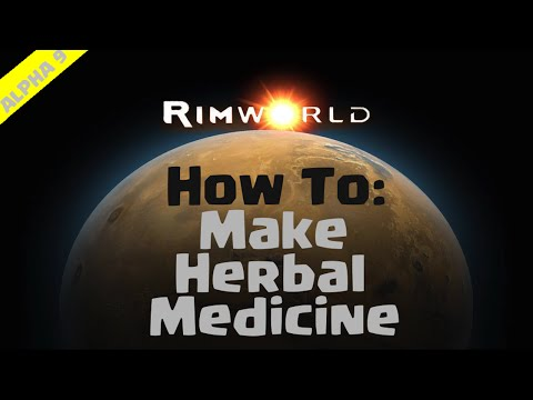 RimWorld Beginner's Guide | How To Make Herbal Medicine