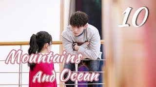 [ENG SUB]Love You Like The Mountains and Ocean 10 HD(Huang Shengchi, Zhuang Dafei, Fan Zhixi)