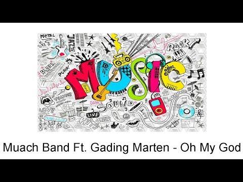 Muach Band Ft. Gading Marten - Oh My God