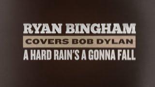 "Baixar Ryan Bingham Covers Bob Dylan's ""A Hard Rain's A Gonna Fall"" Bootleg #3"