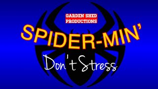 Spider-Min' Don't Stress - Comedy Sketch - Garden Shed Productions