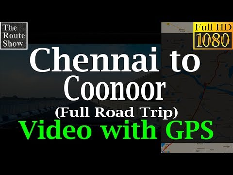 Chennai to Coonoor | Full road trip | Video with GPS