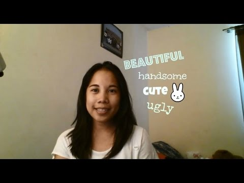 Learn Tagalog: Beautiful, Cute, Handsome And Ugly!