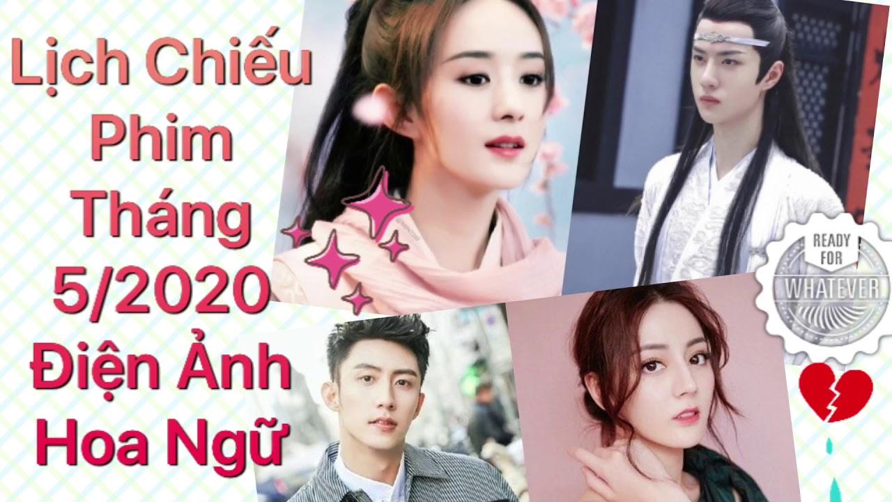 Phim Hoa Ngữ Lên Sóng Tháng 5/2020    Triệu Lệ Dĩnh, Địch Lệ Nhiệt Ba, Hoàng Cảnh Du
