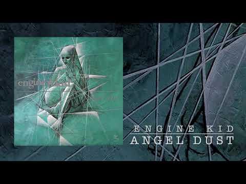 Engine Kid - Angel Dust (official audio)