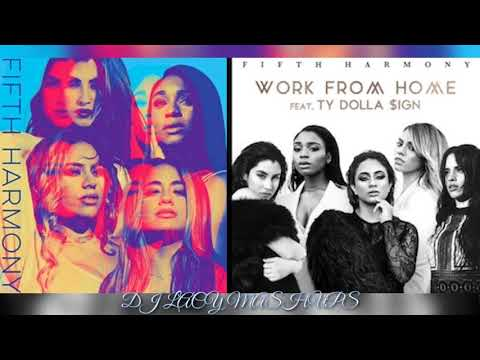 Fifth Harmony X2 ~ Make You Mad x Work From Home ~ Make You Work From Home Mashup