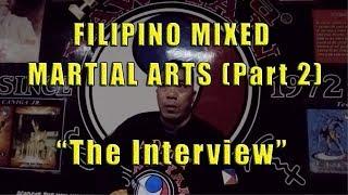 "Filipino Mixed Martial Arts: (2) ""The Interview"""