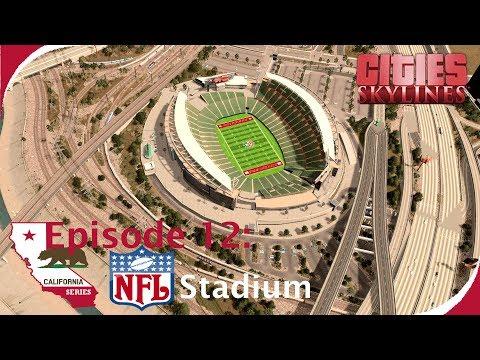 Massive NFL Stadium  [Timelapse + Amazing Cinematics] [Cities: Skylines - California Series, Ep. 12]