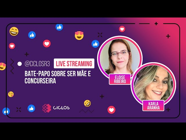 BATE-PAPO SOBRE SER MÃE E CONCURSEIRA - ELOISE RIBEIRO E KARLA ARANHA