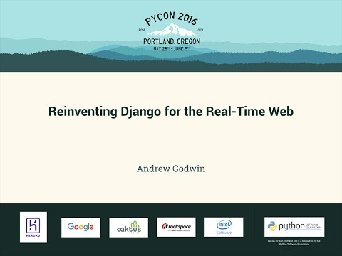 Andrew Godwin - Reinventing Django for the Real-Time Web - PyCon 2016