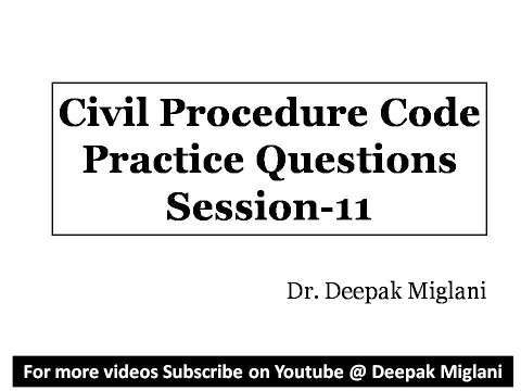 Civil Procedure Code Practice Questions Session 11 by Dr