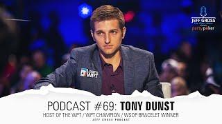 Podcast #69: Tony Dunst / WPT Host / WPT Champion / WSOP Bracelet Winner