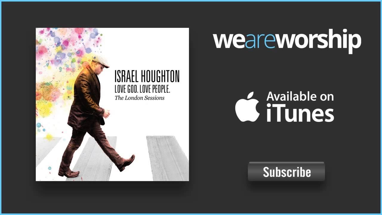 israel-houghton-our-god-weareworshipmusic