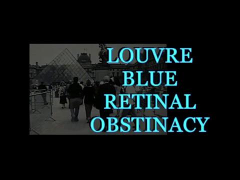 LOUVRE BLUE RETINAl OBSTINACY PARIS