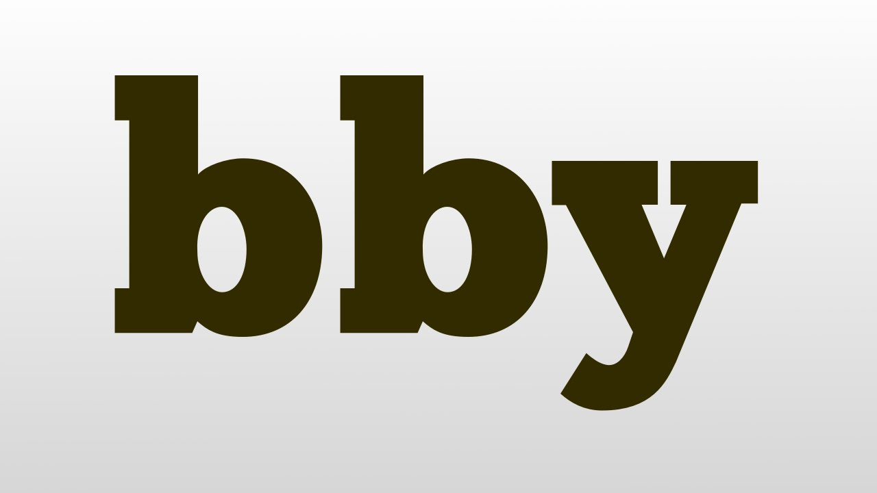 bby meaning and pronunciation