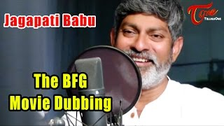 Jagapati Babu Making Video | The BFG Movie Dubbing