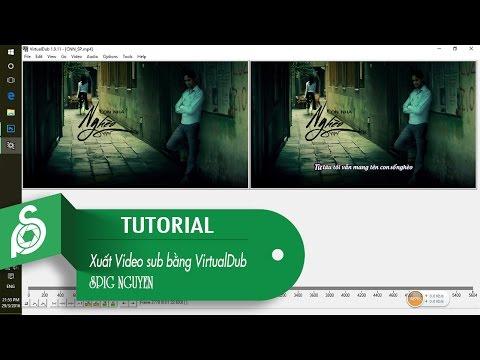 Hướng dẫn xuất video sub trong Aegisub bằng phần mền VirtualDub [ Spig Production ]