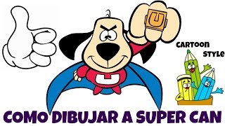 Como Dibujar a Super Can - How to Draw Underdog - Cartoon Style