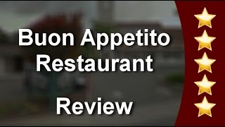 Buon Appetito Restaurant Benicia Amazing Five Star Review By A G.