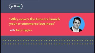 Why now's the time to launch your e-commerce business