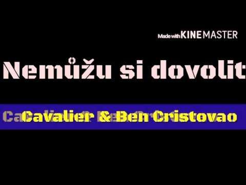 Nemůžu si dovolit (Cavalier & Ben Cristovao) 🍌