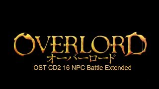 Overlord OST CD2 16 NPC Battle Extended