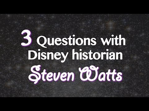 Three questions with Disney historian Steven Watts