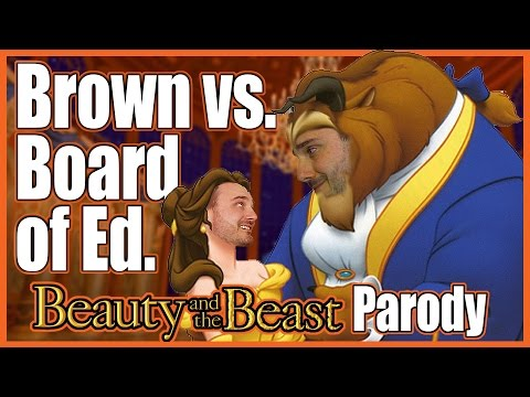 Brown vs.  Board of Ed. (Beauty and the Beast Parody)