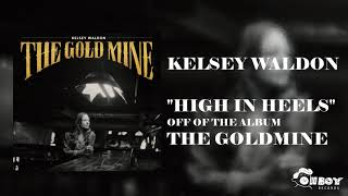 Gambar cover Kelsey Waldon - High in Heels - The Goldmine