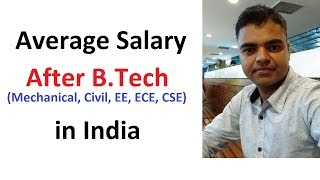 Average Salary of a Fresher After BTech (CSE, Mechanical, Electrical, Civil, ECE) in India