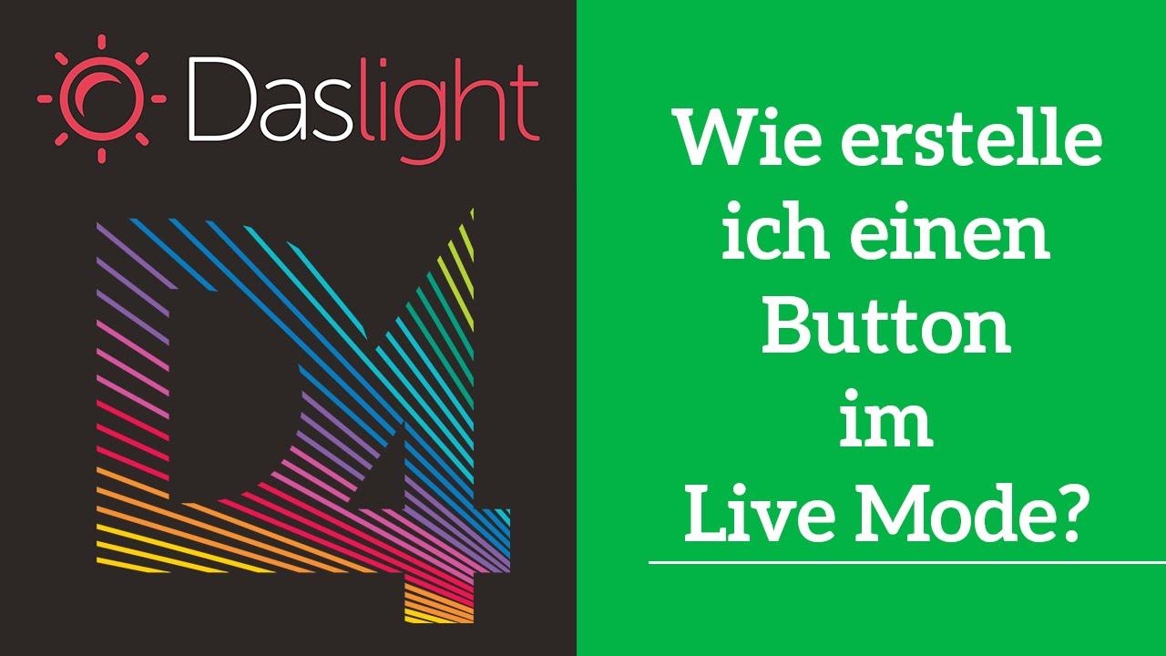 Wie erstelle ich einen Button im Live Mode?   Daslight 4 DVC4 ...
