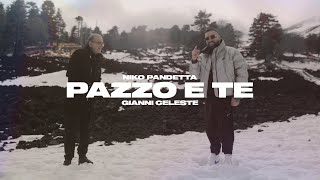 Niko Pandetta & Gianni Celeste - Pazzo e Te  (Official Video)