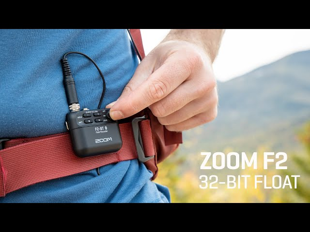 The Zoom F2 Field Recorder : 32-Bit Float Recording