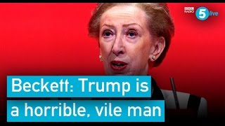 Margaret Beckett: 'Trump is a horrible, vile man'