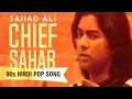 Download Chief Sahab | Sajjad Ali | 90s Hindi Pop Songs | Archies Music MP3 song and Music Video
